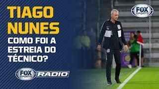 CORINTHIANS JÁ É 'OUTRO' COM TIAGO NUNES? Veja o debate no 'FOX Sports Rádio'