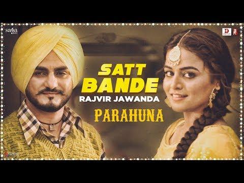 Rajvir Jawanda - Satt Bande - Tanishq Kaur - Kulwinder Billa, Wamiqa Gabbi - Parahuna