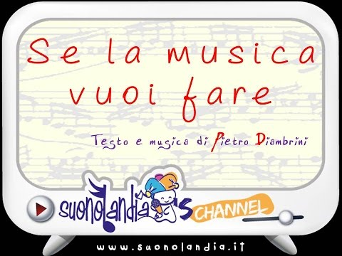SE LA MUSICA VUOI FARE - Canzoni per bambini di Pietro Diambrini