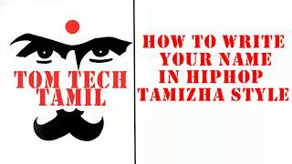 How to write your name in hiphop tamizha style