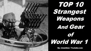 Top 10 Strangest Weapons & Gear of World War I ( 1914 - 1918 )
