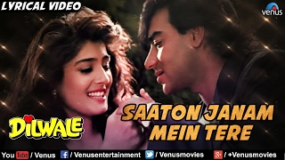 Saaton Janam Main Tere Full Lyrical Video Song | Dilwale | Ajay Devgan, Raveena Tandon | Kumar Sanu