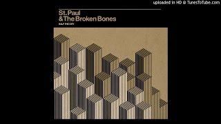 St. Paul and the Broken Bones - That Glow