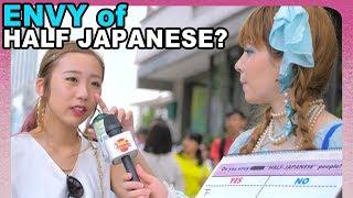 JEALOUS? DO JAPANESE ENVY HALF-JAPANESE PEOPLE?