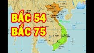 Những người Bắc 54 và Bắc 75 là như thế nào? | Go Vietnam ✔
