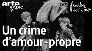 un-crime-damour-propre-fenetre-sur-cour-16-arte-radio-podcast.jpg