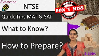 NTSE - Quick Tips MAT & SAT; What to Know? How to Prepare? (by NCERT)