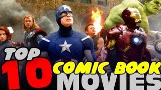 TOP 10 COMIC BOOK MOVIES OF ALL TIME!!