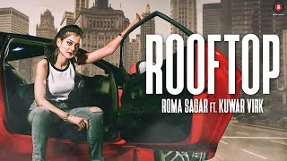 Rooftop – Roma Sagar Ft Kuwar Virk