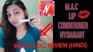 M.A.C LIP CONDITIONER HYDRANT FULL REVIEW/MAC LIP CONDITIONER GOOD FOR LIPS?