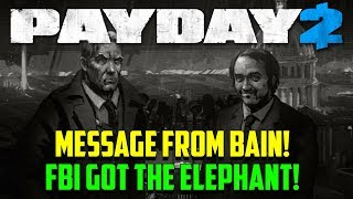 PAYDAY 2 STORY UPDATE - MESSAGE FROM BAIN (THE SECRET)