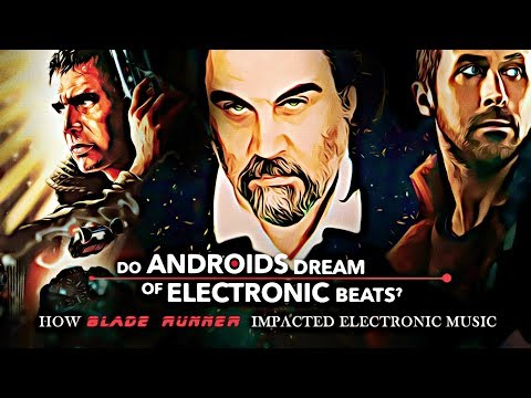 Blade Runner: Do Androids Dream of Electronic Beats?