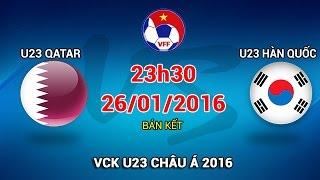 U23 Qatar vs U23 Hàn Quốc - VCK U23 Châu Á 2016 | FULL