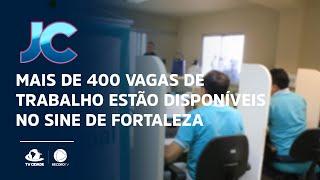 Mais de 400 vagas de trabalho estão disponíveis no SINE de Fortaleza