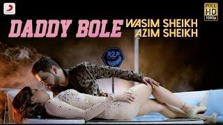 Daddy Bole – Wasim Sheikh ft Azim Sheikh