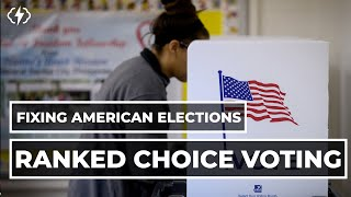How Ranked Choice Voting Can Save American Politics