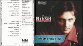 Nihad Alibegovic - Vrijeme rane lijeci - (Audio 1999) HD