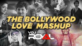 THE BOLLYWOOD LOVE MASHUP | VDj Royal