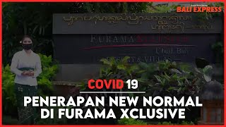 Penerapan New Normal di Furama Xclusive