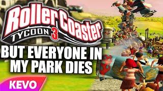 RollerCoaster Tycoon 3 but everyone in my park dies