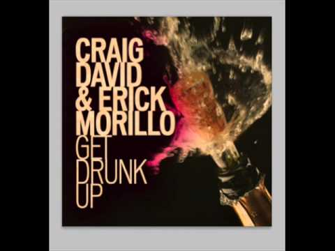 Craig David & Erick Morillo - Get Drunk Up