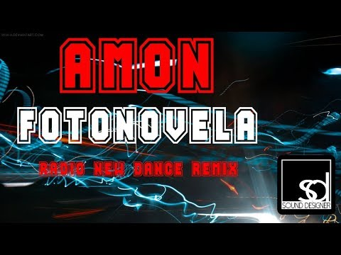 Amon - Fotonovela (Radio New Dance Remix)