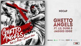 NoCap - Ghetto Angels Ft. Lil Durk & Jagged Edge (Remix)