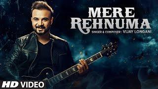 Mere Rehnuma – Vijay Longani Video HD