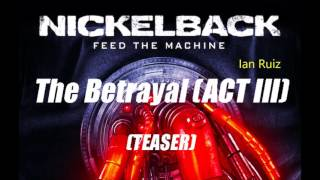 Nickelback - The Betrayal ACT III - 2017 (TEASER)