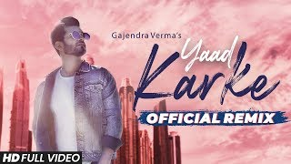 Yaad Karke – Remix – Gajendra Verma