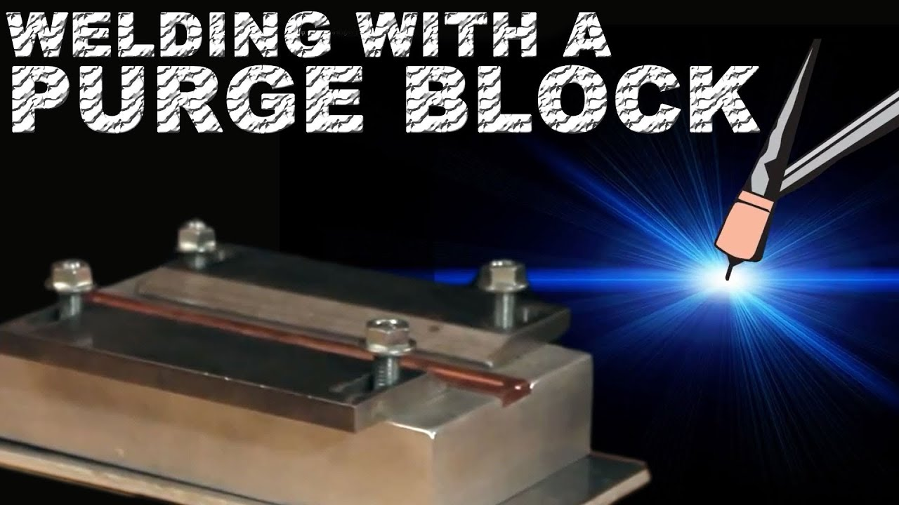 Tig Tip The Advantages Of Welding With A Purge Block