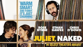 Juliet, Naked | Official Trailer | In select theaters August 17 HD