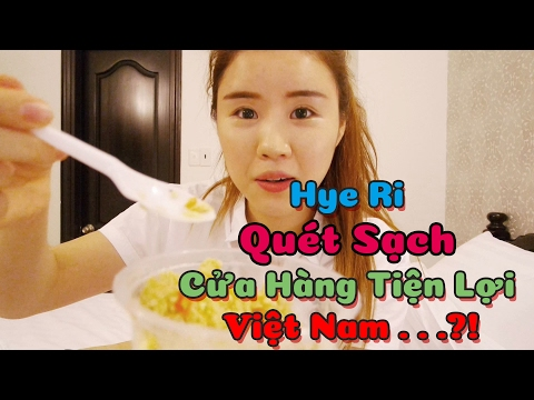Hye Ri Quét Sạch Cửa Hàng Tiện Lợi Việt Nam?!?