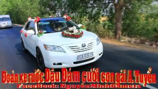 Đoàn xe Rước Dâu Đám cưới con gái Anh Nguyễn Trung Tuyển