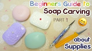Beginner's Guide to SOAP CARVING| About Supplies |Carving Knife and Soap |