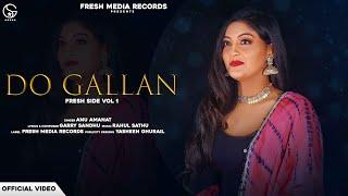 Do Gallan (Cover Song) – Anu Amanat