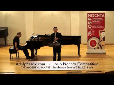 JOSIP NOCHTA COMPETITION TADAYOSHI KUSAKABE Sarabanda Suite nº2 by J S Bach