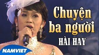 Tiểu Phẩm Hài Chuyện 3 Người (Hoài Linh, Văn Long, Đan Trường) - Live Show Nàng Tiên Ngổ Ngáo