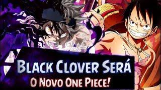 Black Clover Será O Novo One Piece