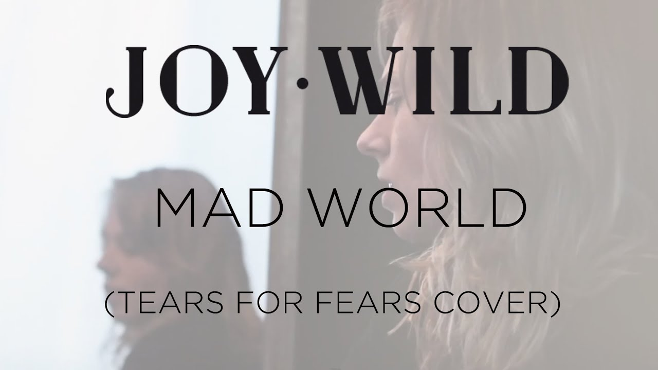 Joy Wild - Mad World [TEARS FOR FEARS - COVER #1 ]