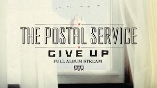 The Postal Service - Give  Up [FULL ALBUM STREAM]