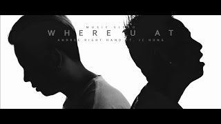 Andree Right Hand - Where U At ft. JC Hung (Official MV)