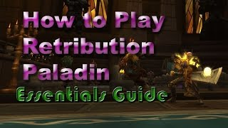 How to Play Retribution Paladin Guide for World of Warcraft: Legion (Essentials)