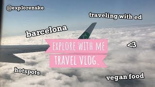 EXPLORE WITH ME 1 || TRAVEL VLOG 1 || BARCELONA