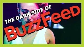THE DARK SIDE OF BUZZFEED
