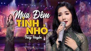 Mưa Đêm Tỉnh Nhỏ | Thúy Huyền - Siêu Phẩm Bolero Mùa Mưa | MV Sân Khấu Hoành Tráng
