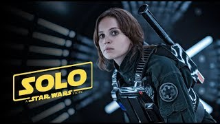 Rogue One: A Star Wars Story Trailer (Solo: A Star Wars Story Style)