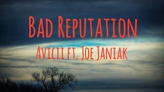 Avicii - Bad Reputation ft. Joe Janiak (Lyrics)
