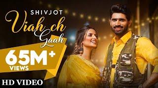 Viah Ch Gaah – Shivjot Ft Gurlej Akhtar Video HD
