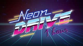 about 1 hour of neon driving